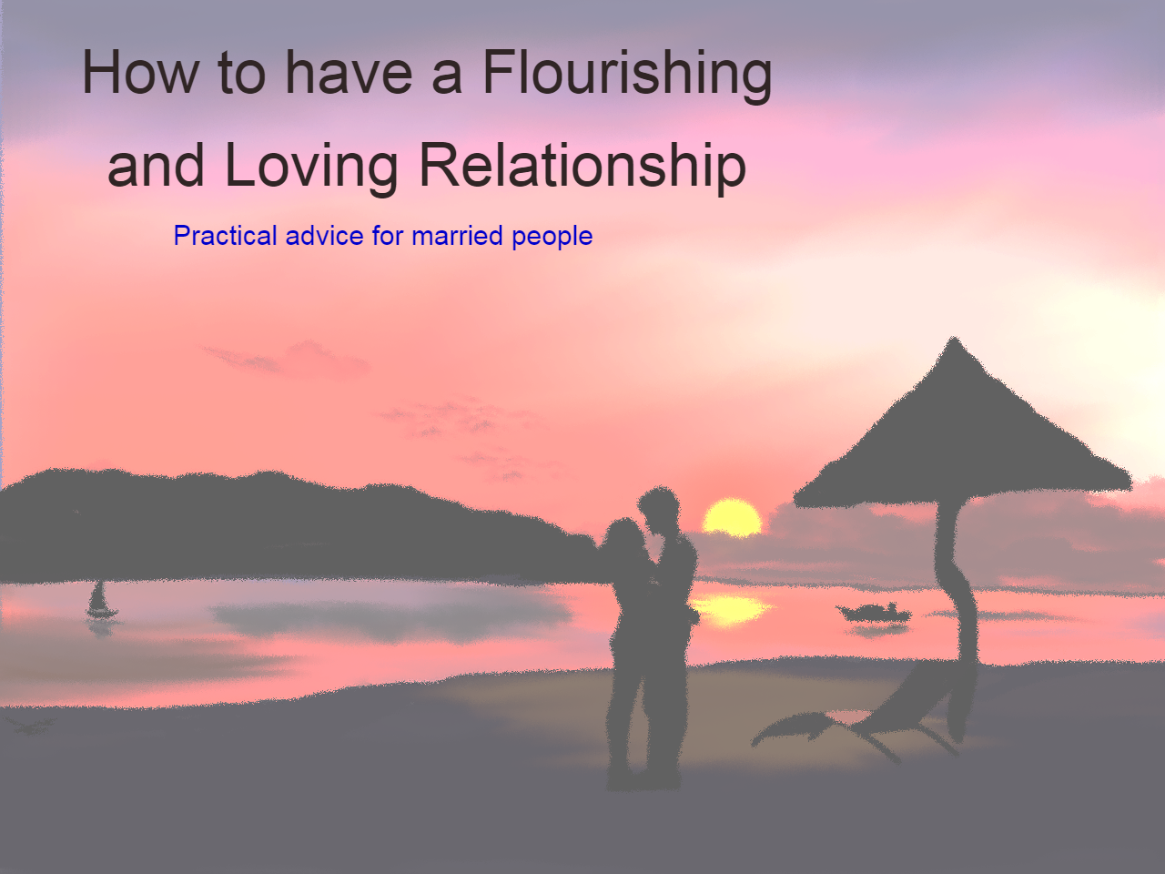 How to Have a Flourishing and Loving Relationship